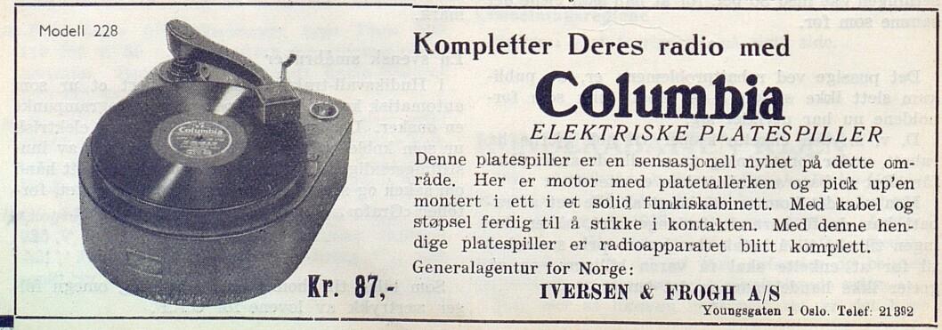 I nr. 4/1938 annonserte Iversen & Frogh A/S i Youngsgaten 1 i Oslo for den elektriske platespilleren Modell 228 fra Columbia.