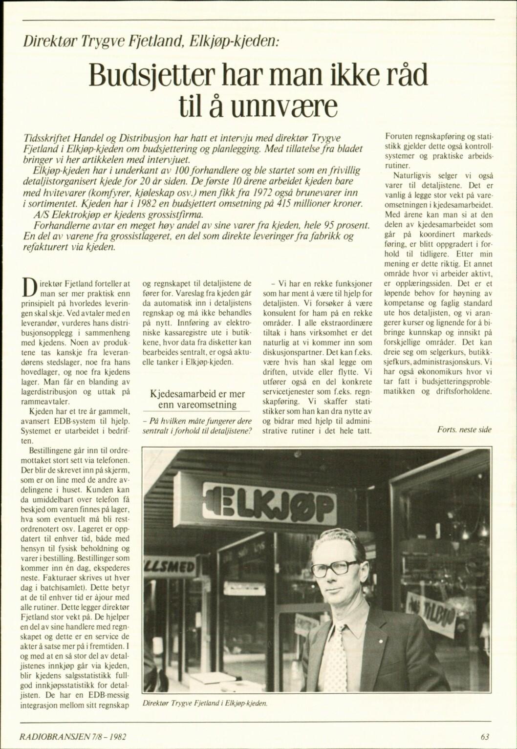 """I <a href=""""https://www.mypaper.se/html5/customer/248/7115/?page=62"""">Radiobransjen nr. 7-8/1982</a> sto dette intervjuet med direktør Trygve Fjetland i Elkjøp i anledning kjedens 20 års-jubileum."""